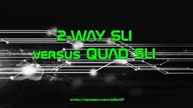 Steve Smith explains why Quad SLI is not 4-way SLI, but 2-Way SLI with more GPUs.