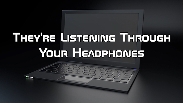 Steve Smith explains why malware can use your headphones to listen to what you are saying.