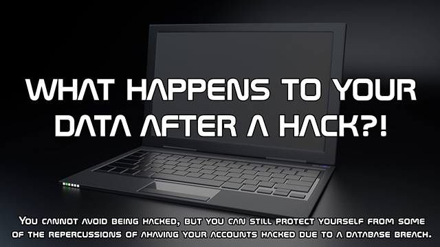 You cannot avoid being hacked, but you can still protect yourself from some of the repercussions of a having your accounts hacked due to a database breach.